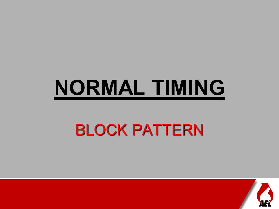 NORMAL TIMING BLOCK PATTERN