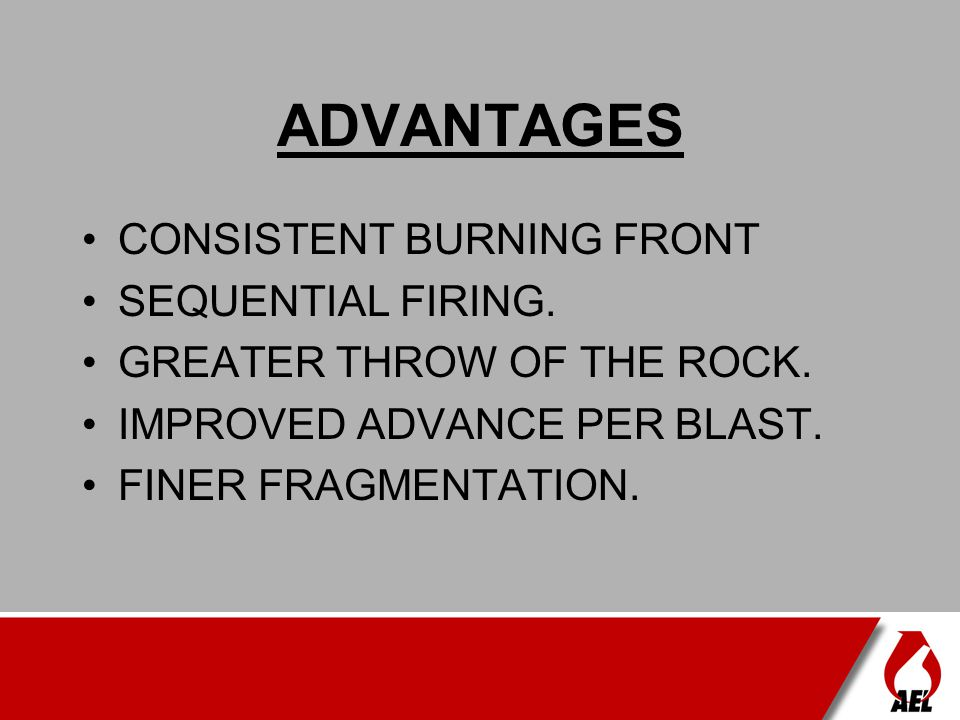 ADVANTAGES CONSISTENT BURNING FRONT SEQUENTIAL FIRING.