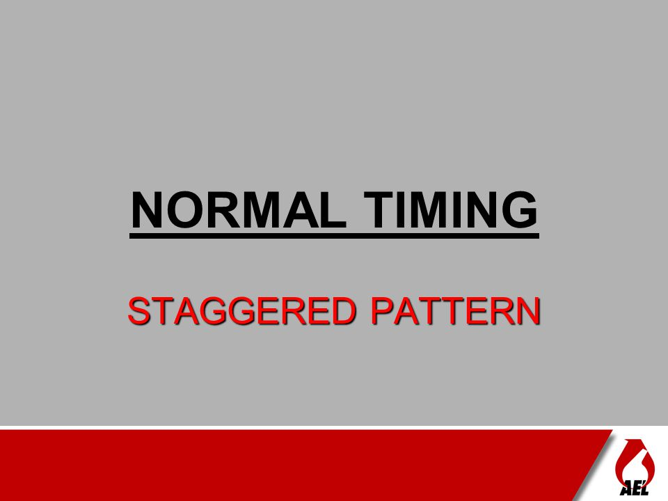 NORMAL TIMING STAGGERED PATTERN