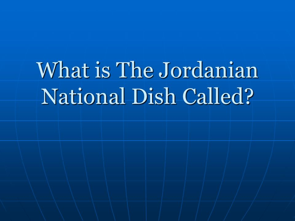 What is The Jordanian National Dish Called