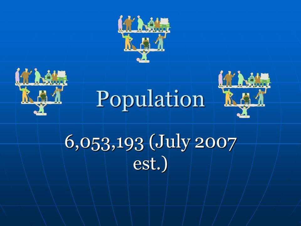 Population 6,053,193 (July 2007 est.)