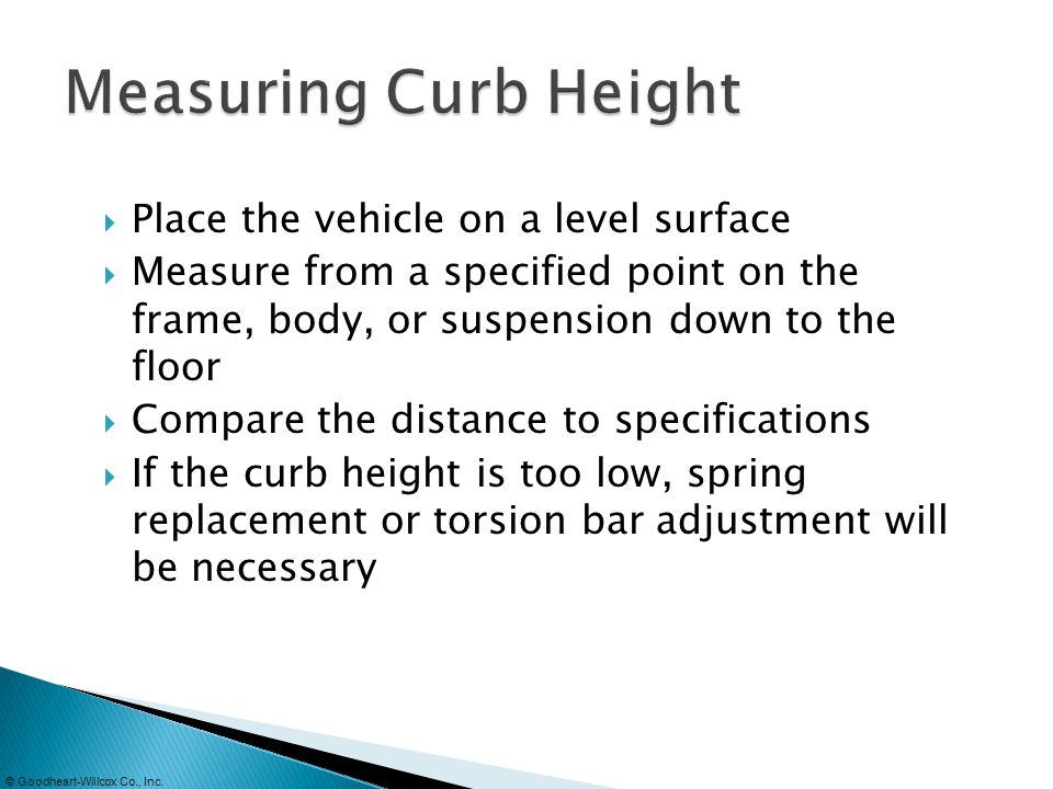Measuring Curb Height Place the vehicle on a level surface