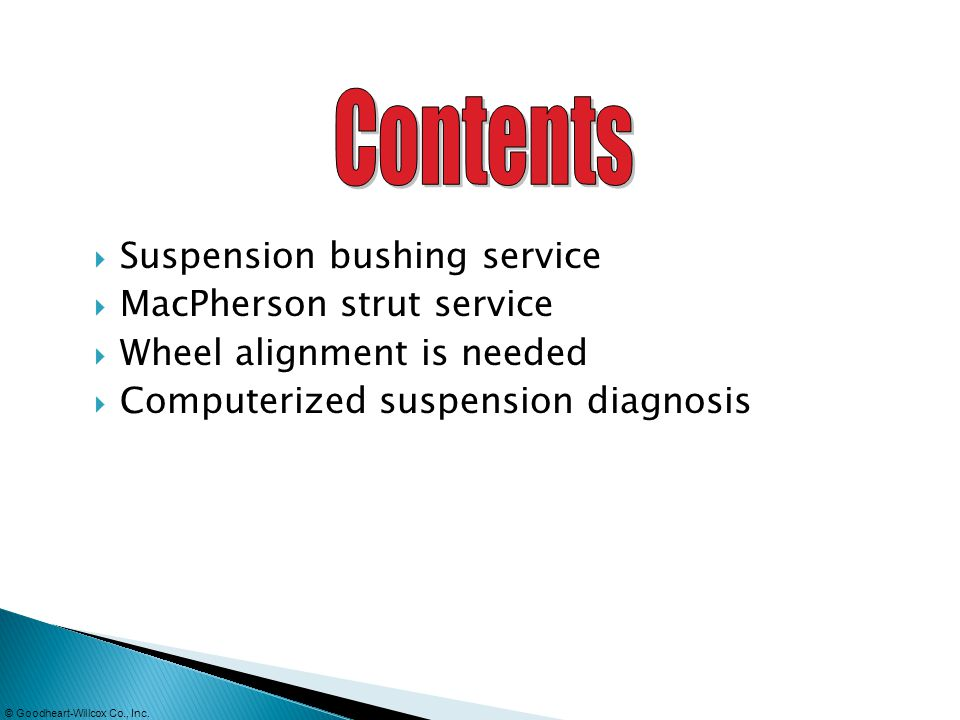Contents Suspension bushing service MacPherson strut service