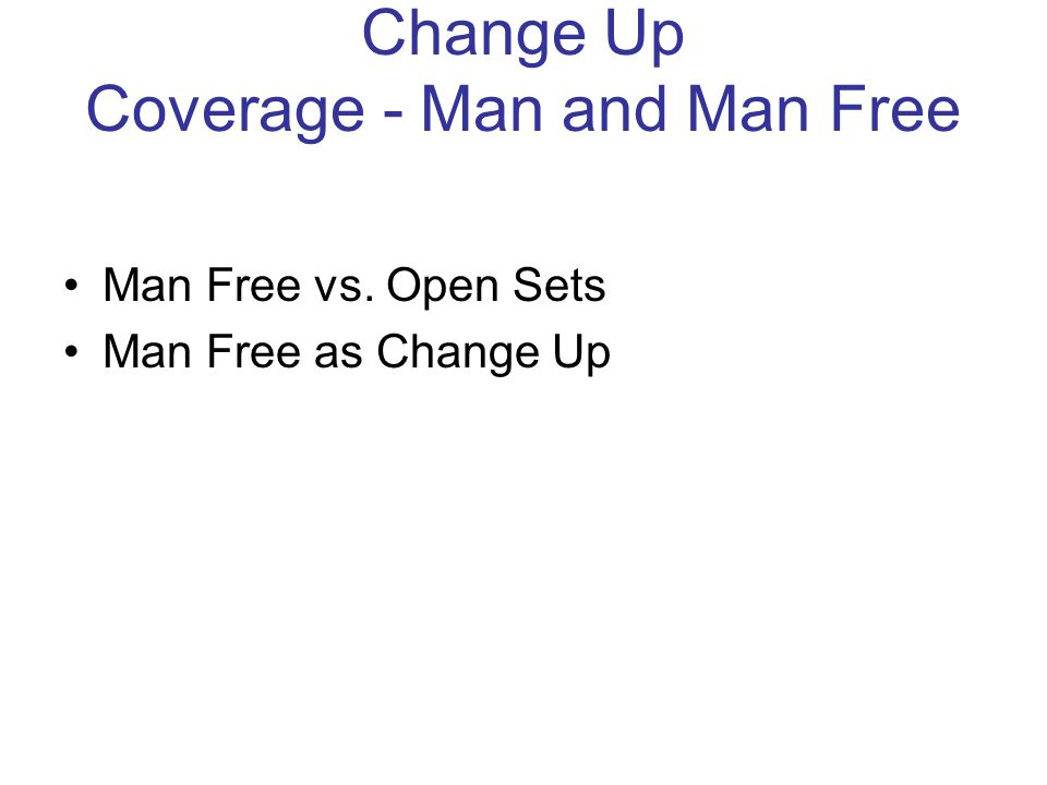 Change Up Coverage - Man and Man Free