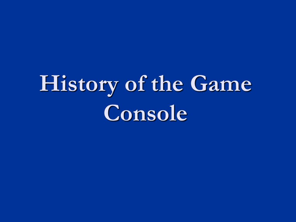 History of the Game Console
