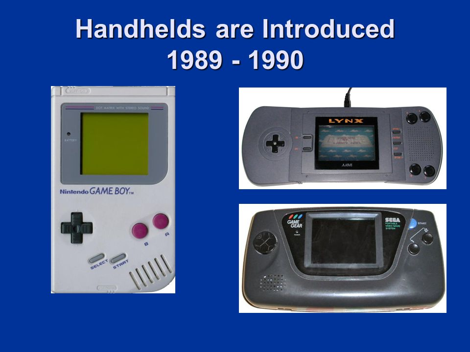 Handhelds are Introduced 1989 - 1990