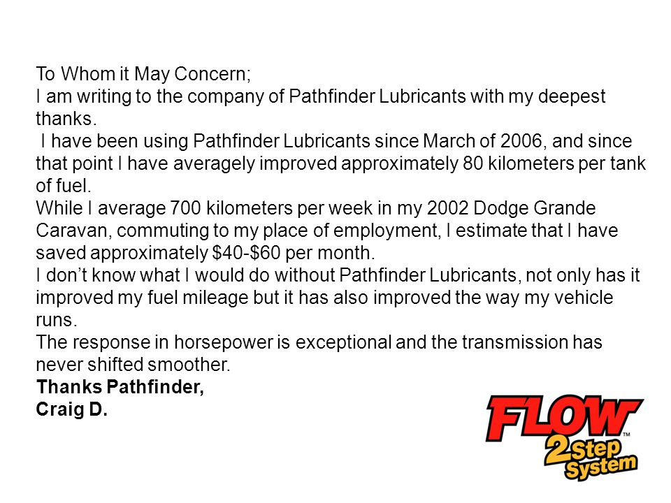 To Whom it May Concern; I am writing to the company of Pathfinder Lubricants with my deepest thanks.
