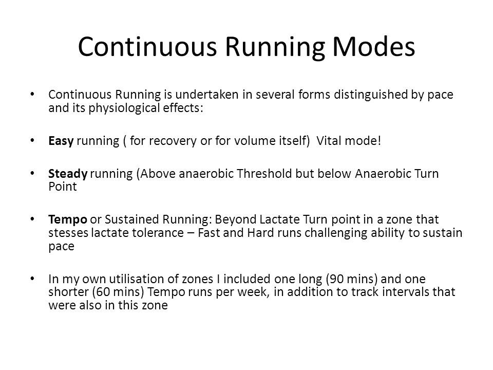 Continuous Running Modes
