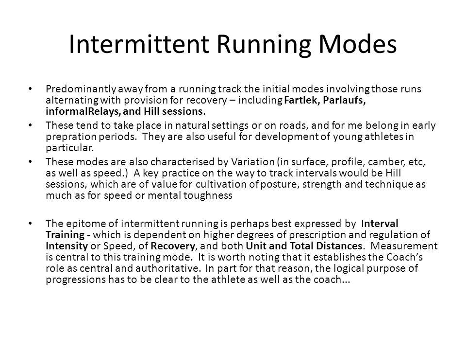 Intermittent Running Modes