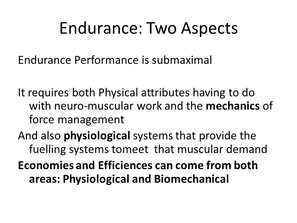 Endurance: Two Aspects