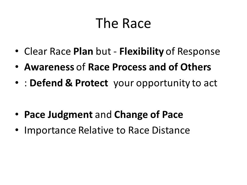 The Race Clear Race Plan but - Flexibility of Response