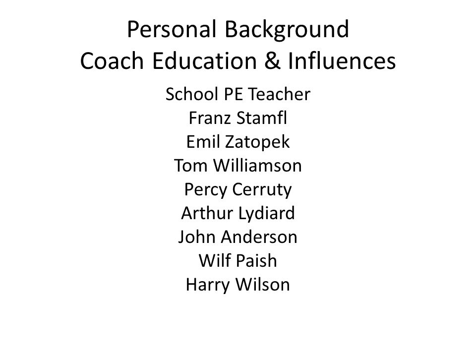 Personal Background Coach Education & Influences