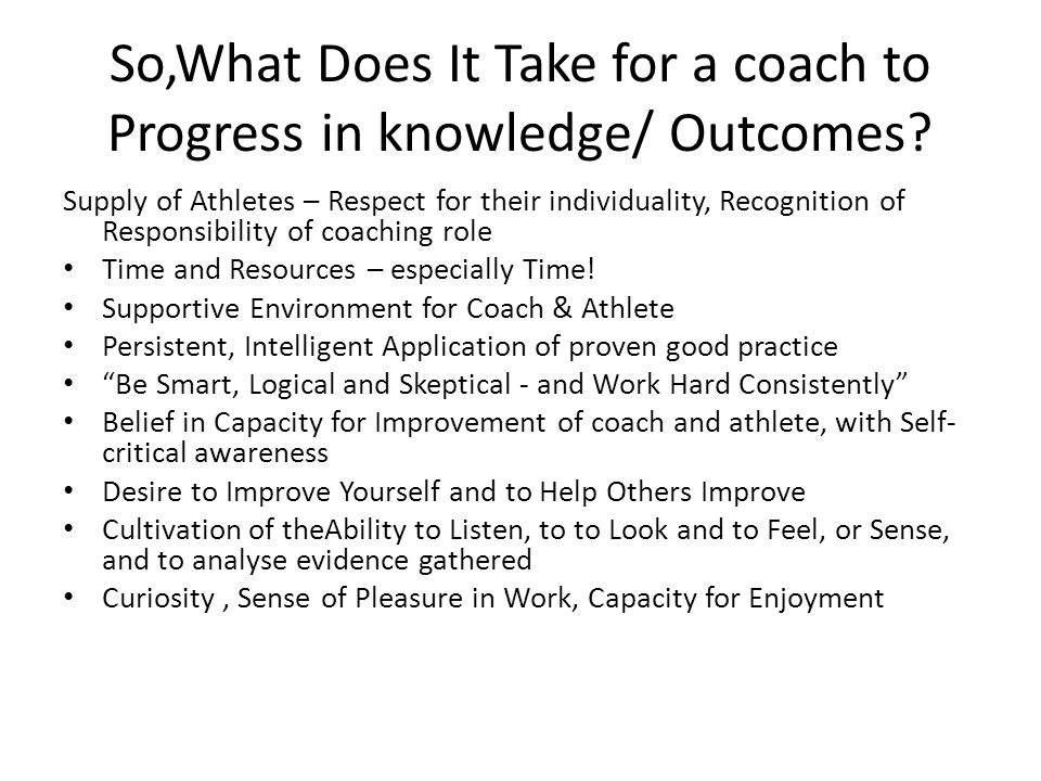 So,What Does It Take for a coach to Progress in knowledge/ Outcomes