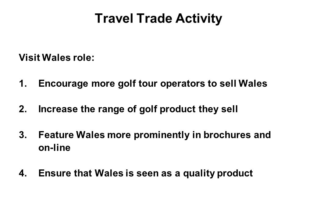 Travel Trade Activity Visit Wales role: