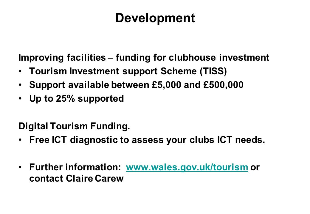 Development Improving facilities – funding for clubhouse investment