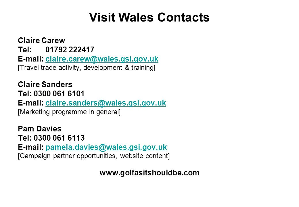 Visit Wales Contacts Claire Carew Tel: 01792 222417