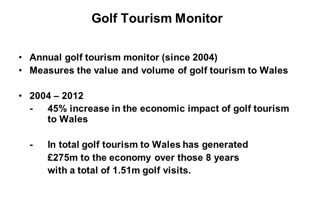 Golf Tourism Monitor Annual golf tourism monitor (since 2004)
