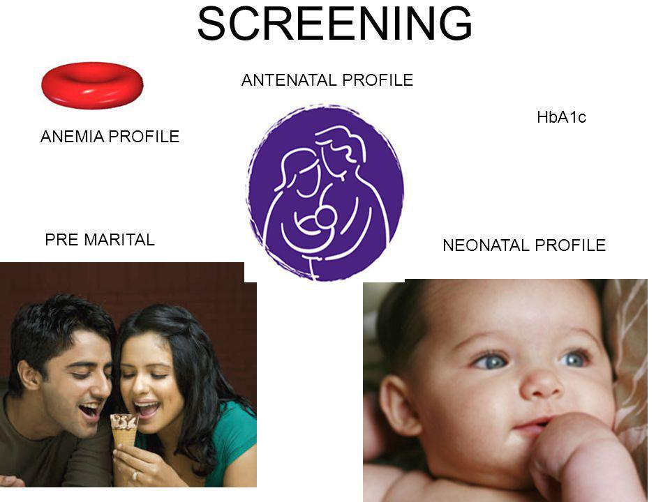 SCREENING ANTENATAL PROFILE HbA1c ANEMIA PROFILE PRE MARITAL