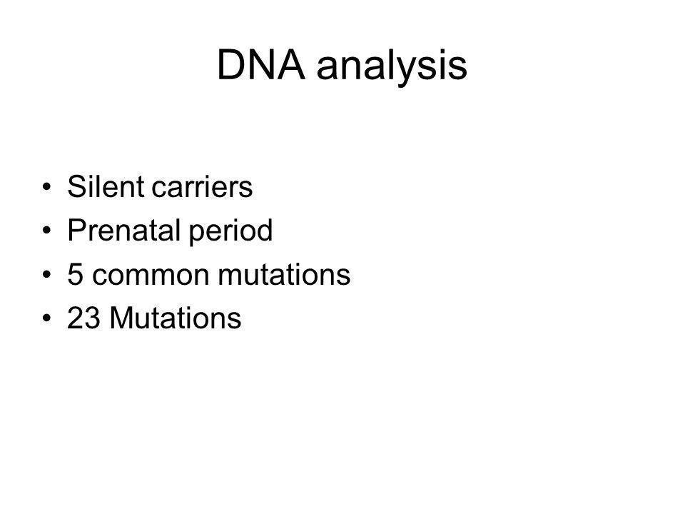 DNA analysis Silent carriers Prenatal period 5 common mutations