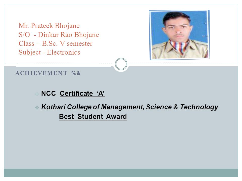 Mr. Prateek Bhojane S/O - Dinkar Rao Bhojane Class – B. Sc