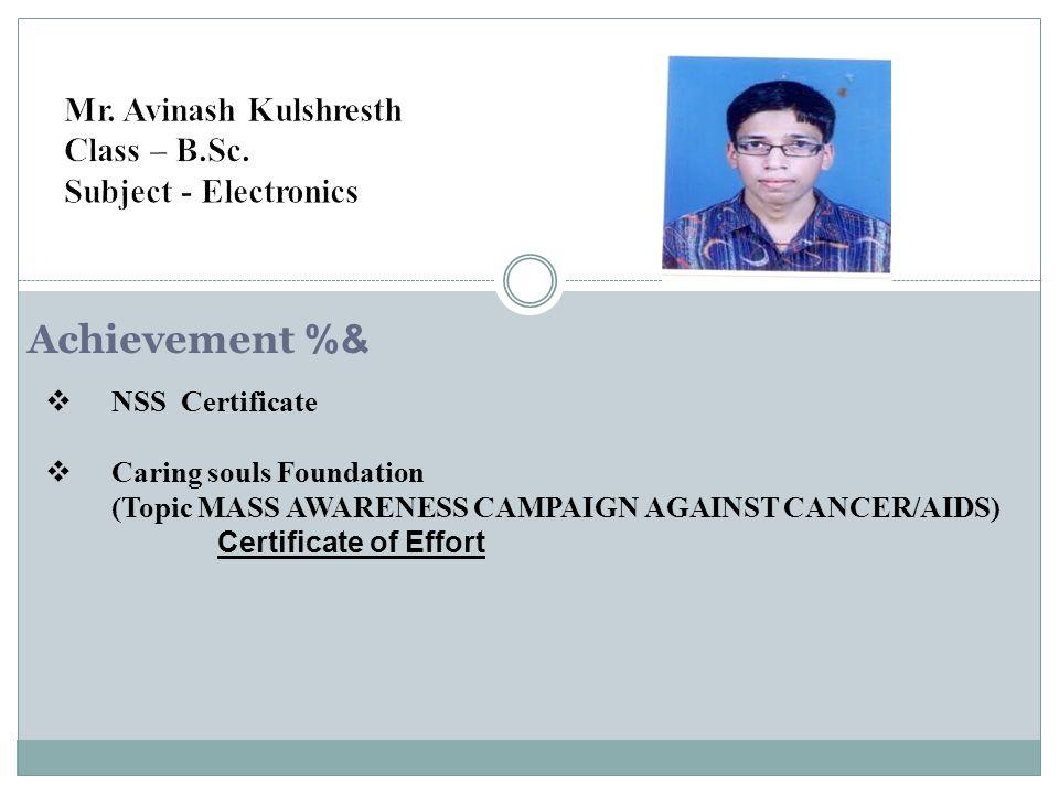 Mr. Avinash Kulshresth Class – B.Sc. Subject - Electronics