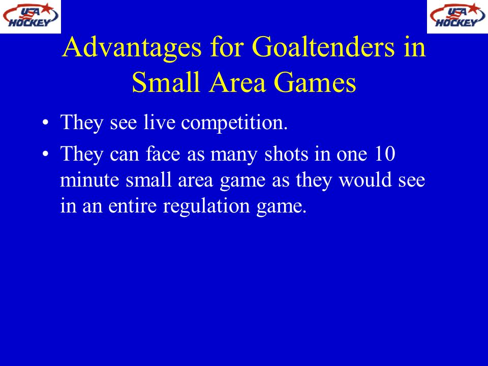 Advantages for Goaltenders in Small Area Games