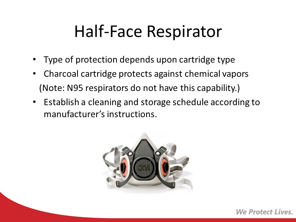 Half-Face Respirator Type of protection depends upon cartridge type