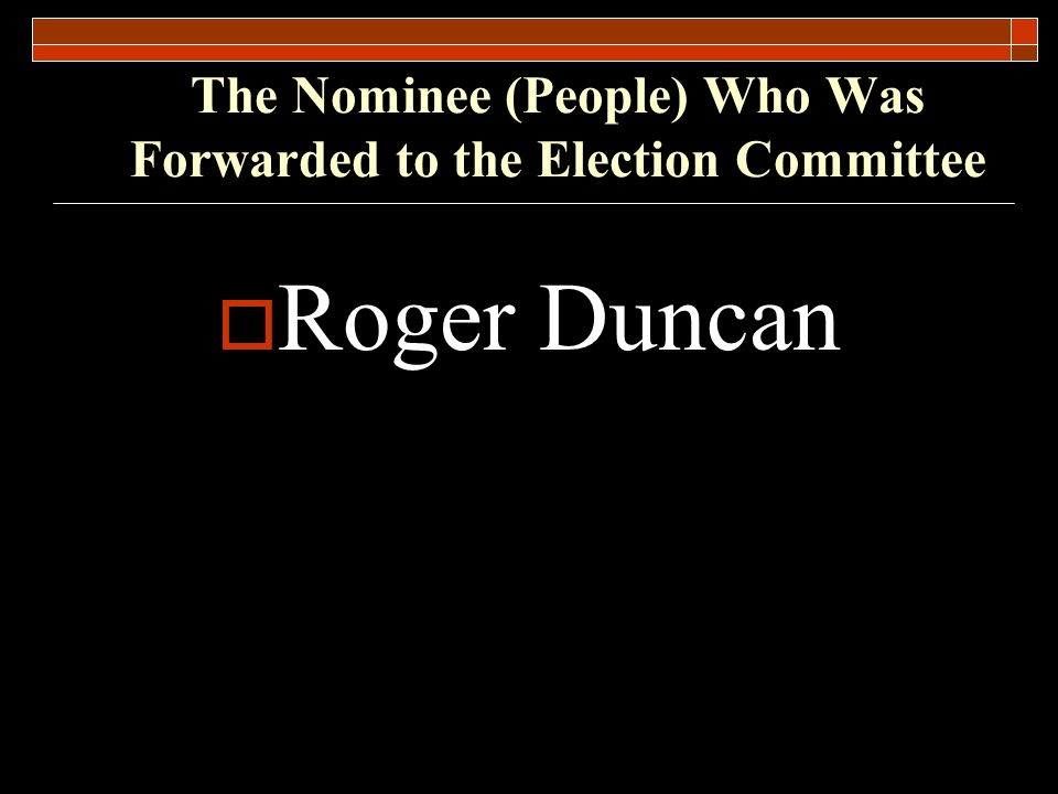 The Nominee (People) Who Was Forwarded to the Election Committee