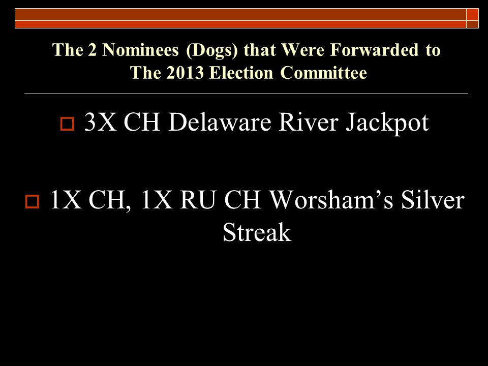 3X CH Delaware River Jackpot 1X CH, 1X RU CH Worsham's Silver Streak