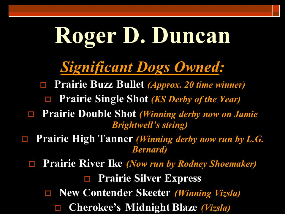 Roger D. Duncan Significant Dogs Owned: