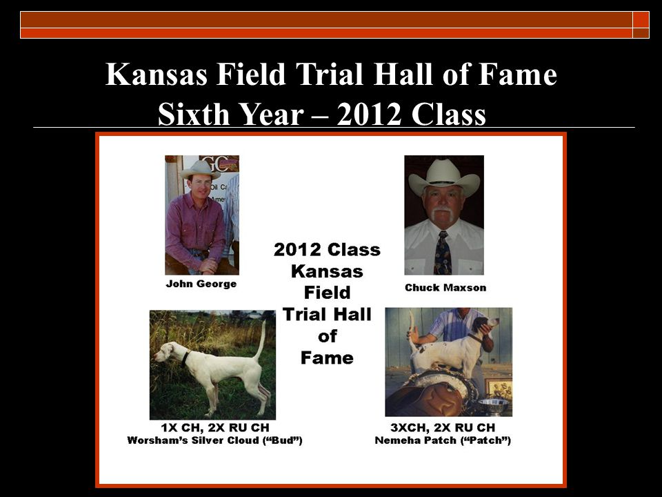 Kansas Field Trial Hall of Fame Sixth Year – 2012 Class