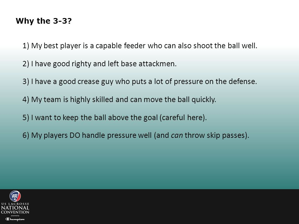 2) I have good righty and left base attackmen.