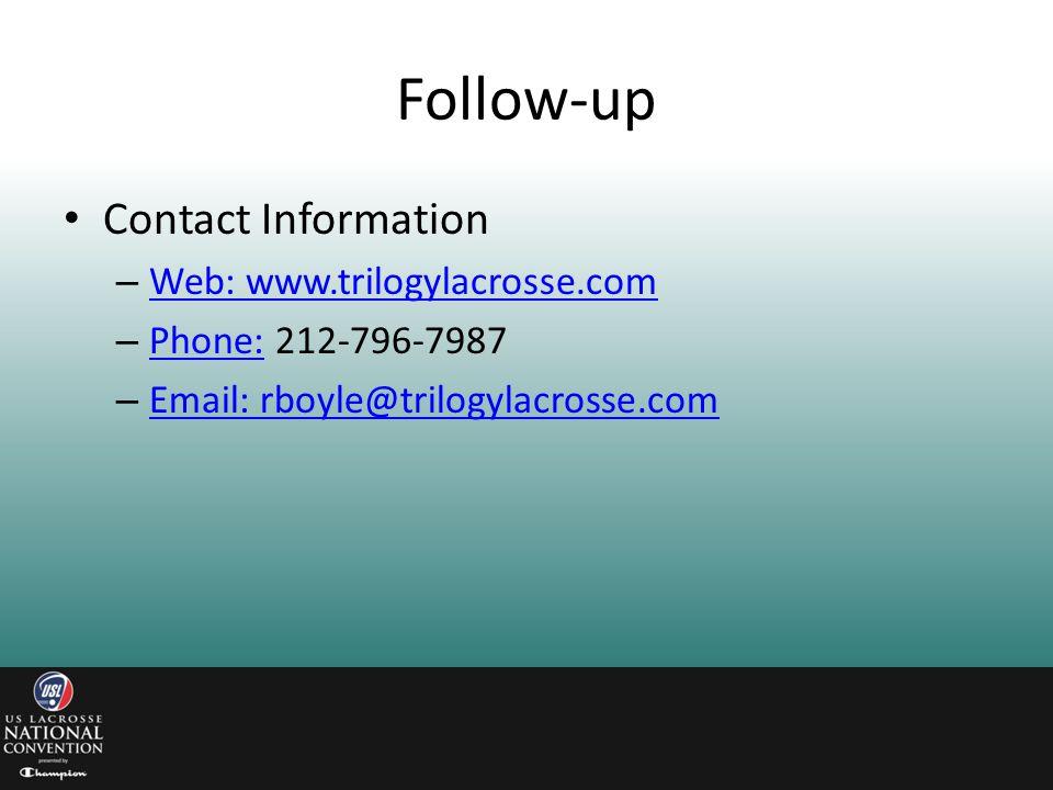 Follow-up Contact Information. Web: www.trilogylacrosse.com.
