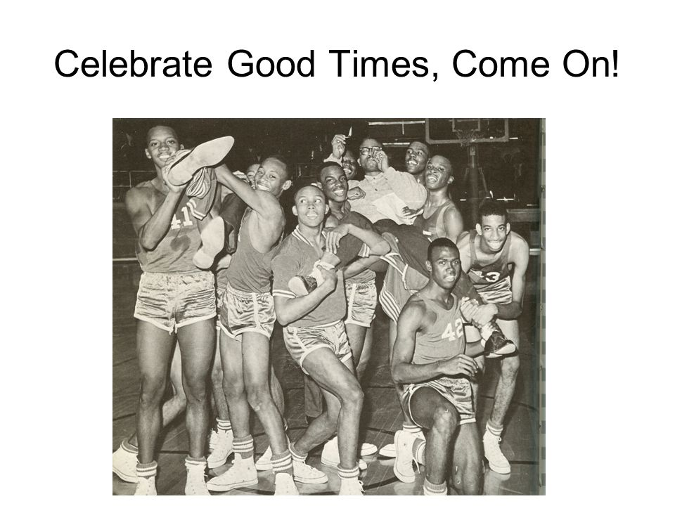Celebrate Good Times, Come On!