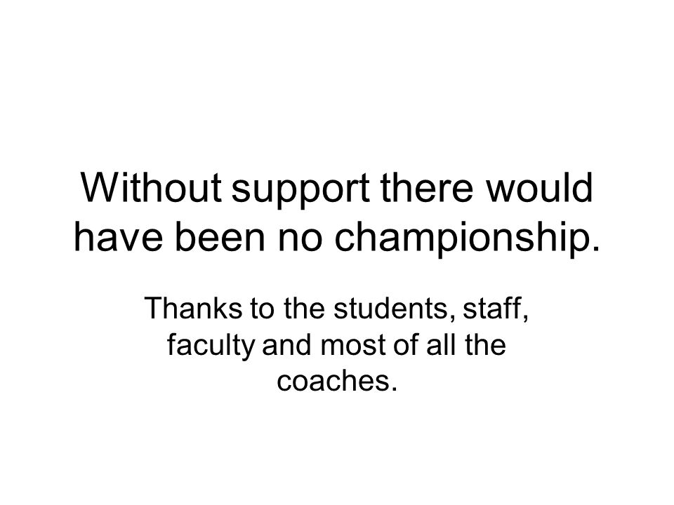 Without support there would have been no championship.