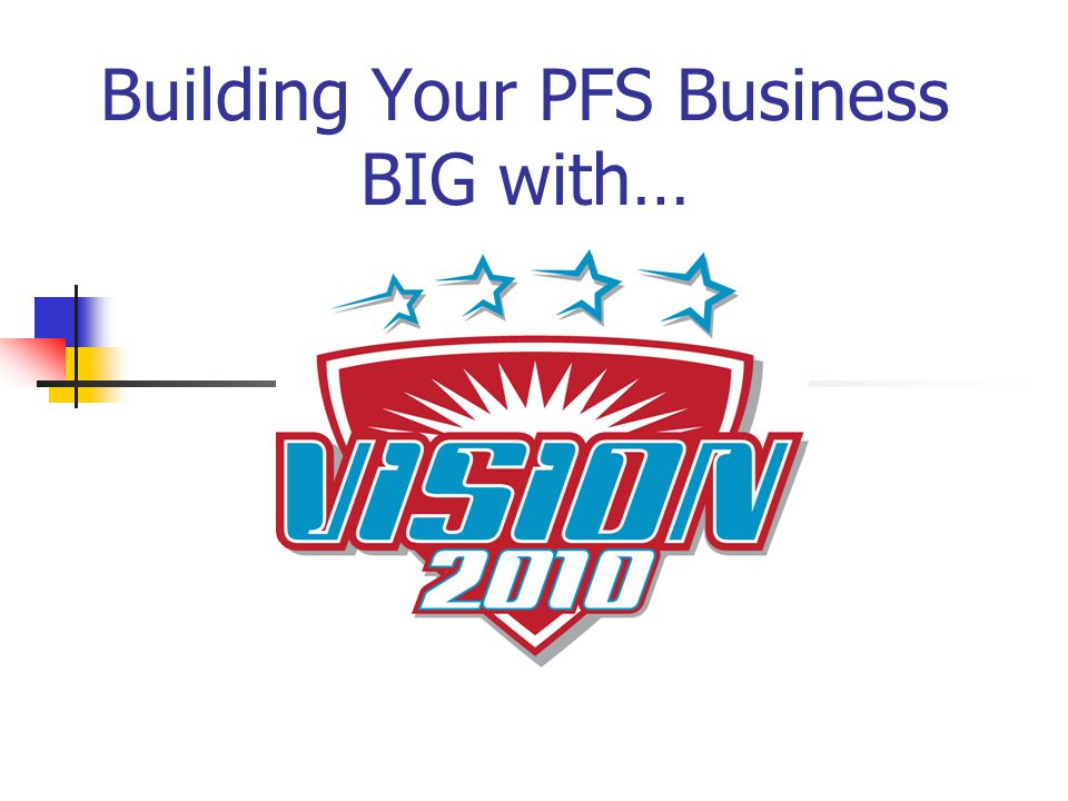 Building Your PFS Business BIG with…