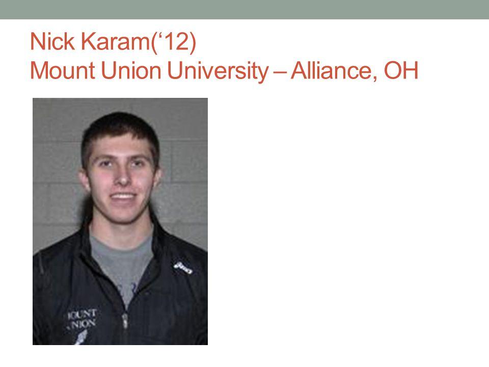 Nick Karam('12) Mount Union University – Alliance, OH