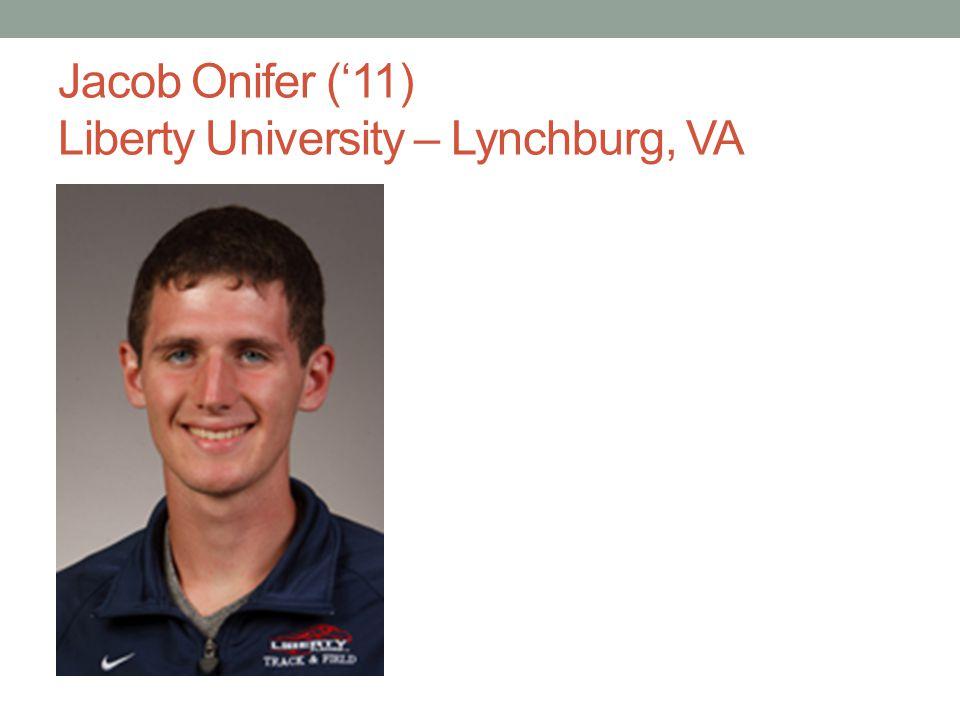 Jacob Onifer ('11) Liberty University – Lynchburg, VA