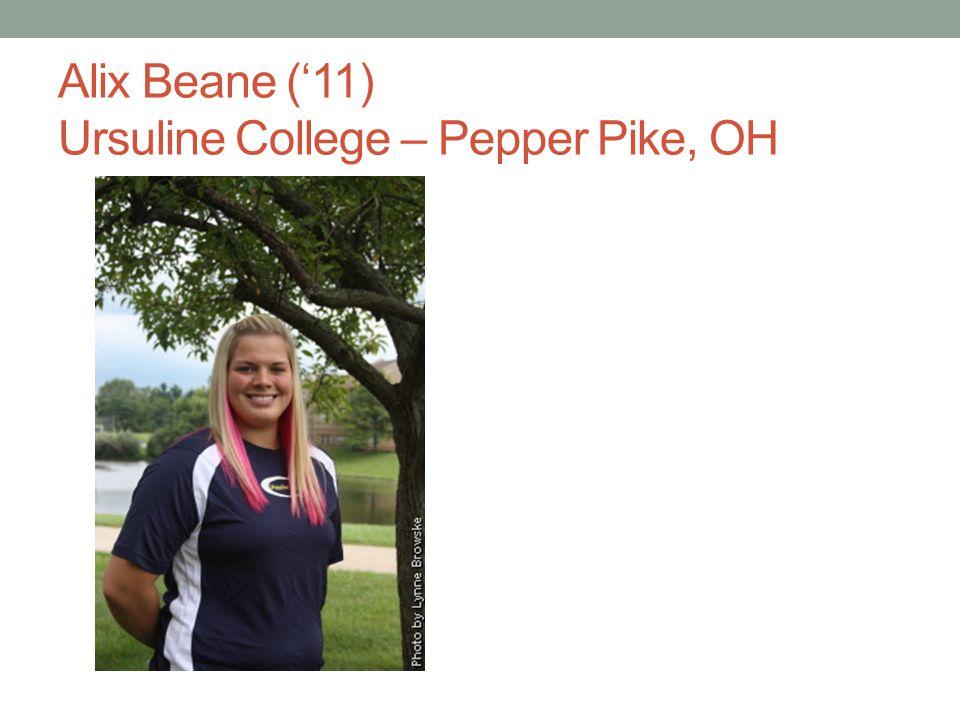 Alix Beane ('11) Ursuline College – Pepper Pike, OH