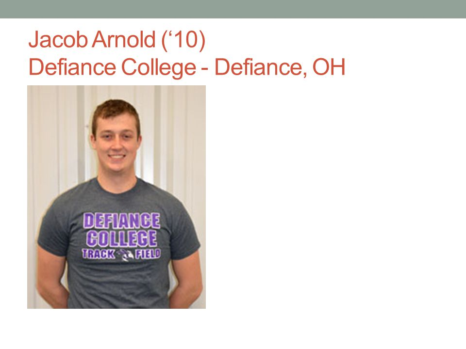 Jacob Arnold ('10) Defiance College - Defiance, OH