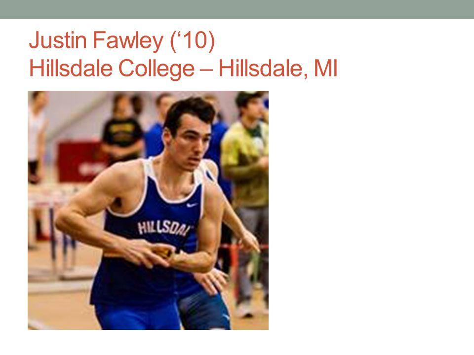 Justin Fawley ('10) Hillsdale College – Hillsdale, MI