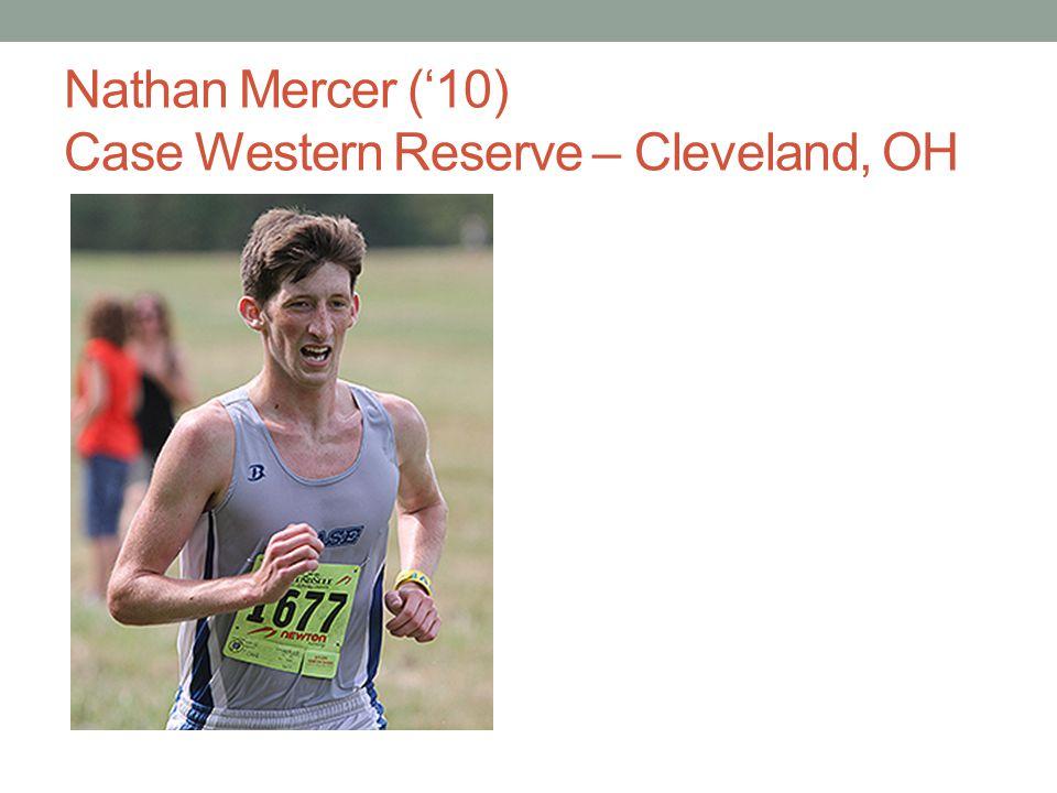 Nathan Mercer ('10) Case Western Reserve – Cleveland, OH