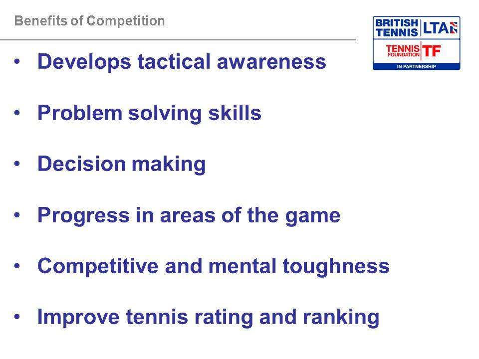 Develops tactical awareness Problem solving skills Decision making