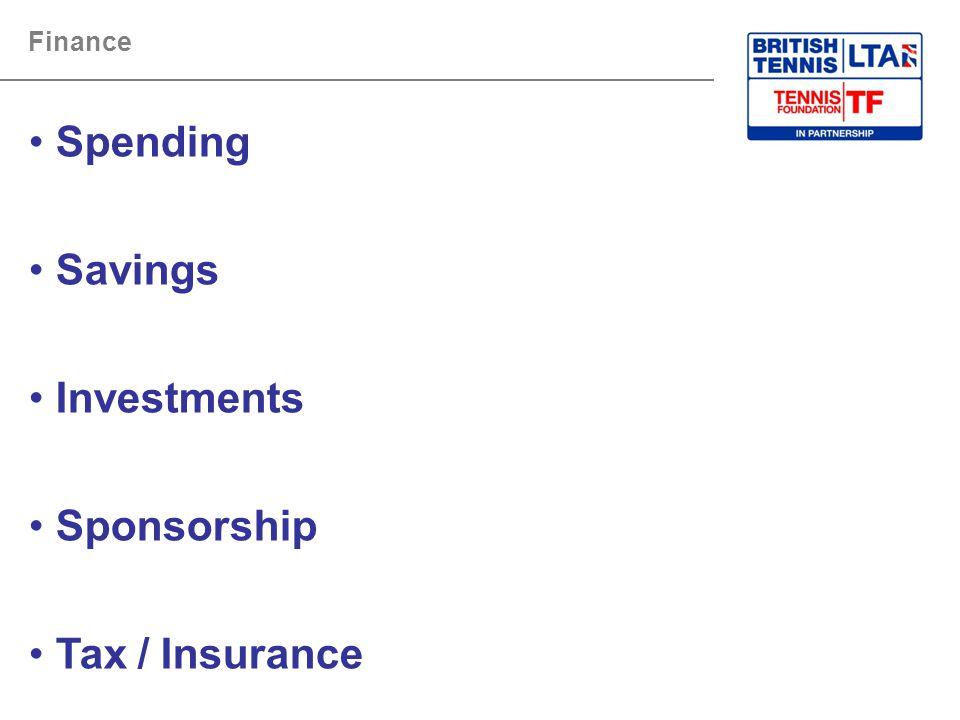 Spending Savings Investments Sponsorship Tax / Insurance Finance