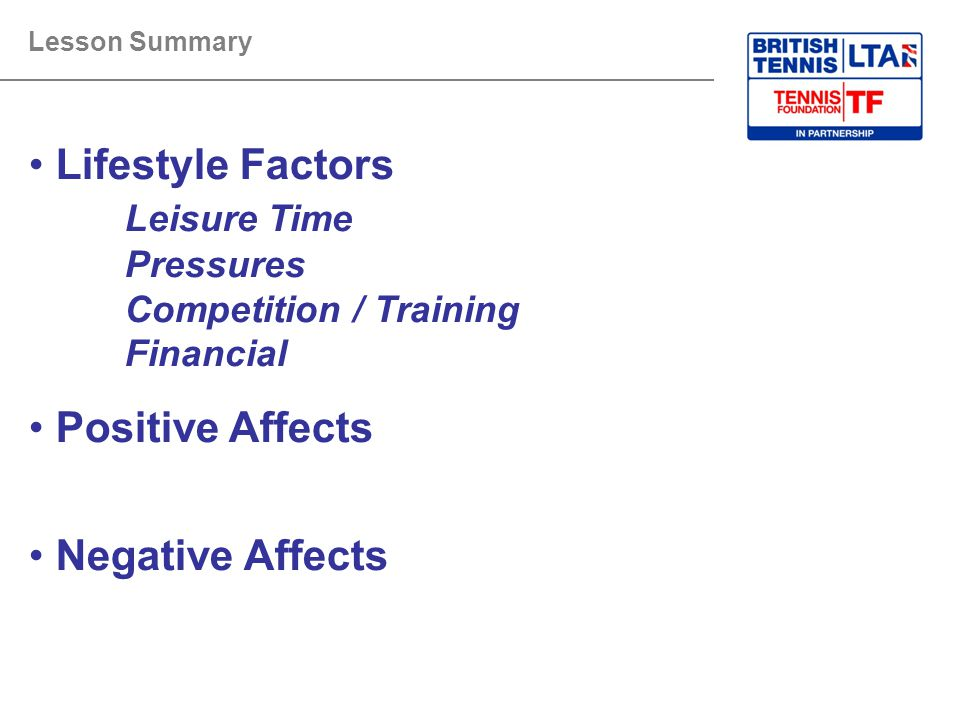 Lesson Summary Lifestyle Factors Leisure Time Pressures Competition / Training Financial. Positive Affects.