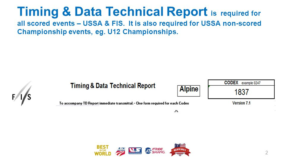 Timing & Data Technical Report is required for all scored events – USSA & FIS.