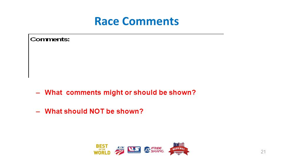 Race Comments What comments might or should be shown
