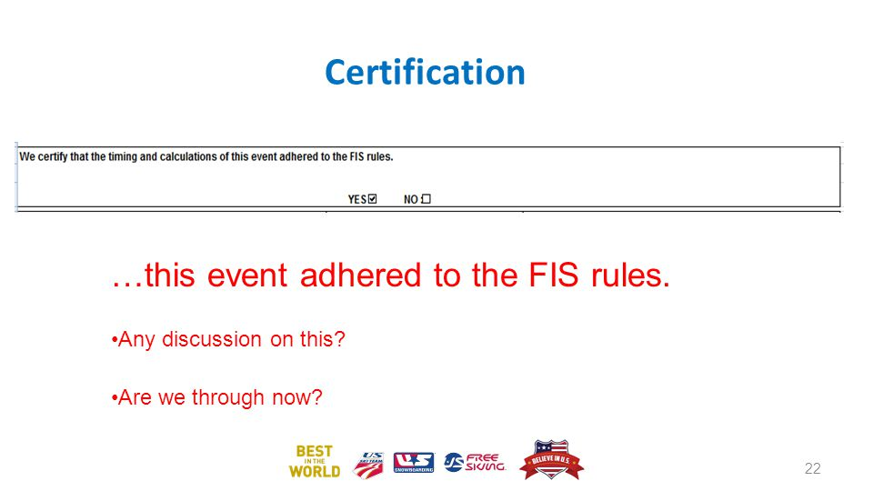 Certification …this event adhered to the FIS rules.