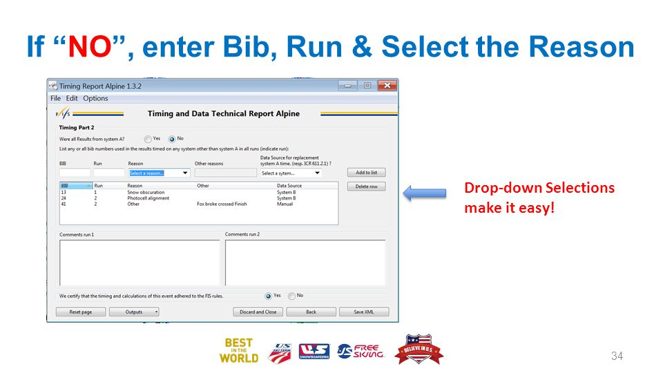 If NO , enter Bib, Run & Select the Reason