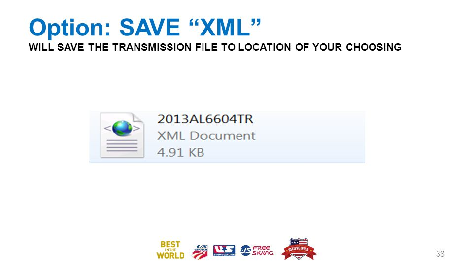 Option: SAVE XML WILL SAVE THE TRANSMISSION FILE TO LOCATION OF YOUR CHOOSING
